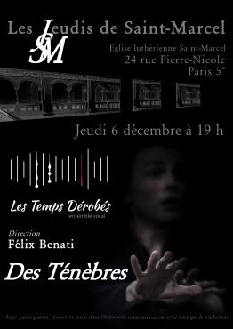 """""""...des Ténèbres..."""" - Le jeudi 6 décembre 2018 à l'église luthérienne Saint-Marcel, Paris 5e"""
